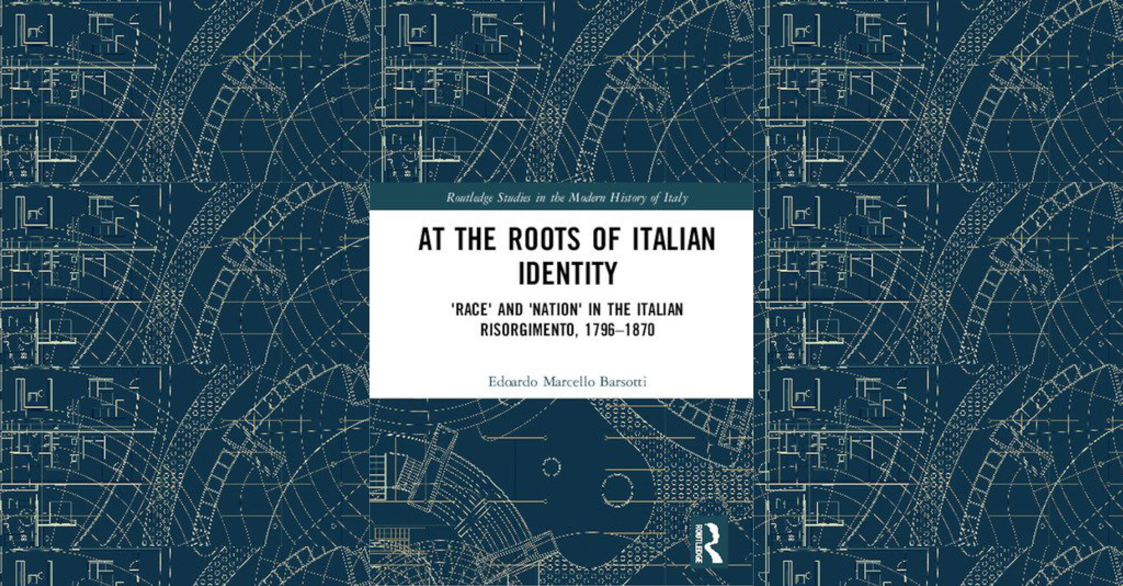 At the Roots of Italian Identity. 'Race' and 'Nation' in the Italian Risorgimento, 1796-1870 – an interview with Edoardo M. Barsotti